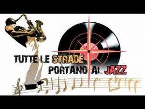 """Torna a Comacchio """"Tutte le strade portano al jazz"""""""
