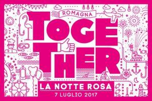 """La Notte Rosa 2017 è """"Together"""":  venerdì 7 luglio tutti insieme per la grande festa dell'estate italiana"""